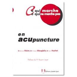 Ce qui Marche…en Acupuncture